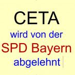 CETA wurde am Parteitag der bayerischen SPD abgelehnt!